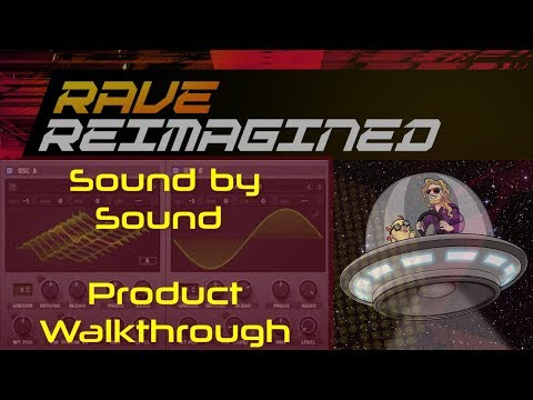 Product Walkthrough Sound by Sound - Rave Reimagined