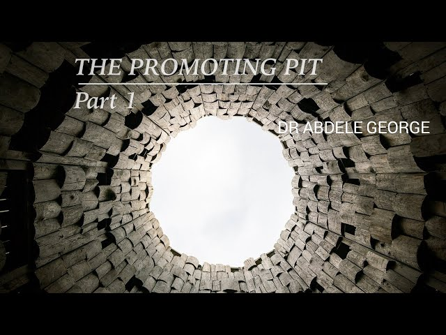 The Promoting Pit: Part 1 - Dr. Abdele George