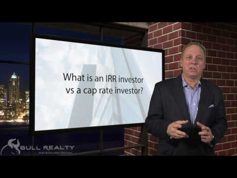 What is an IRR investor vs a cap rate investor?