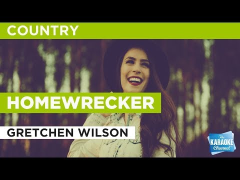 """Homewrecker in the Style of """"Gretchen Wilson"""" with lyrics (no lead vocal)"""