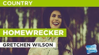 "Homewrecker in the Style of ""Gretchen Wilson"" with lyrics (no lead vocal)"