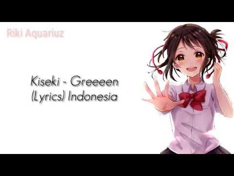 Kiseki - Greeeen (Lyrics)Indonesia