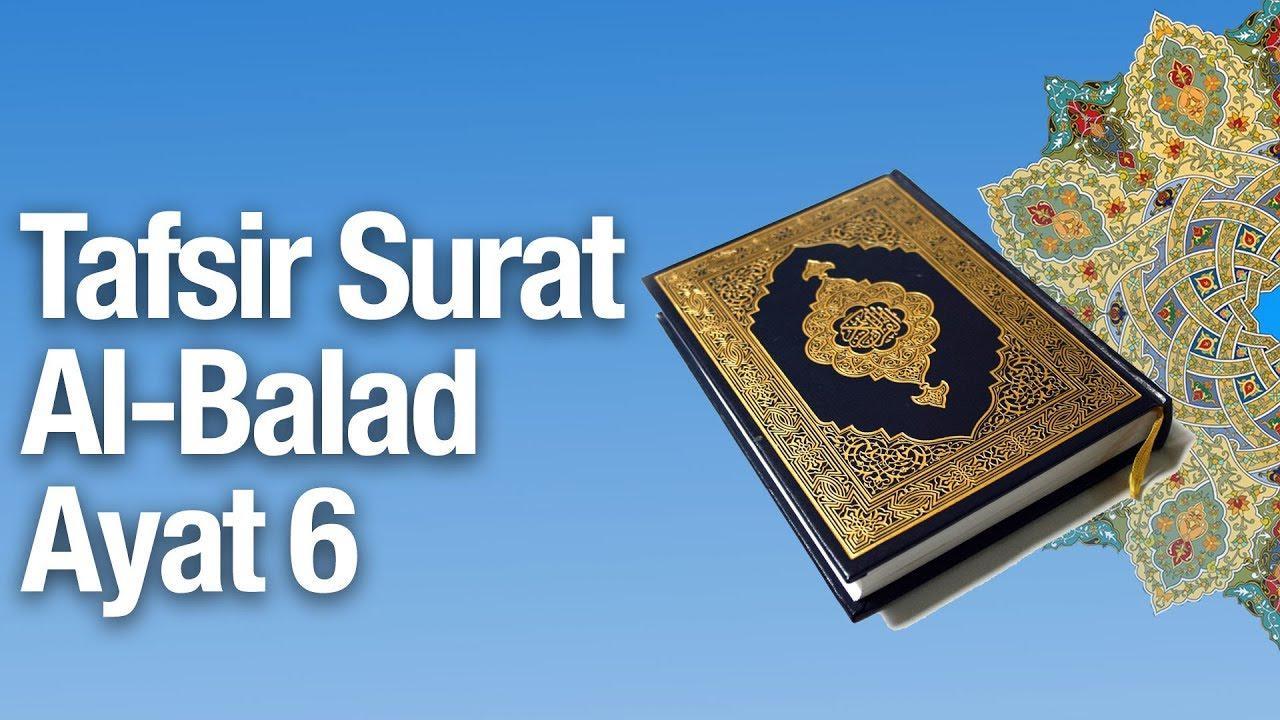 Kajian Tafsir Al Quran Surat Al Balad 7 Tafsir Ayat 6 Ustadz Abdullah Zaen Ma