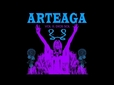 """ARTEAGA """"Vol. II Dios Sol"""" (New Full Album) 2017"""