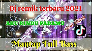 Download Dj Slow full Bass//AKU RINDU PADAMU//viral tiktok TERBARU(2021)