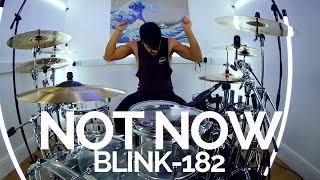 Not Now - blink-182 - Drum Cover