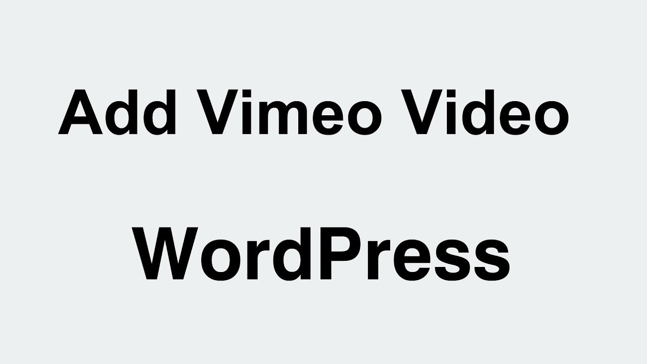 WordPress How to Embed Vimeo Video In Gutenberg Editor