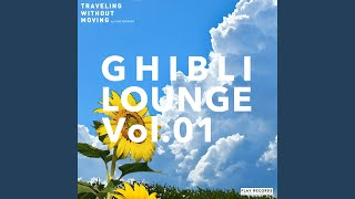 Provided to YouTube by TuneCore Japan 風の谷のナウシカ (Cover) · Namy& Friends GHIBLI LOUNGE Vol.01 ℗ 2019 Namy& Records Released on: ...
