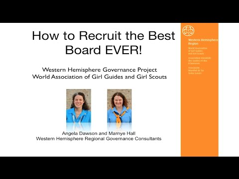 WAGGGS Western Hemisphere Governance Series: How to Build the Best Board EVER!