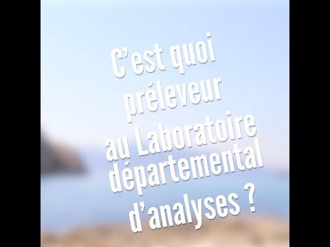 C'est quoi préleveur au Laboratoire départemental d'analyses ?