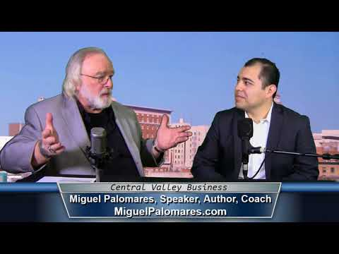 Miguel Palomares, Speaker, Author, & Coach, on Central Valley Business