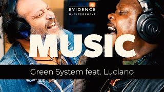 Green System feat. Luciano Messenjah - Music (Official Music Video)