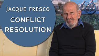 Jacque Fresco - Conflict Resolution - Nov. 13, 2010