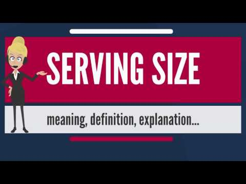 What Is SERVING SIZE? What Does SERVING SIZE Mean? SERVING SIZE Meaning, Definition & Explanation