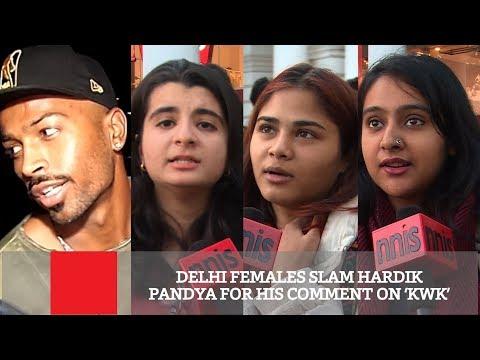 Delhi Females Slam Hardik Pandya For His Comment On 'KWK' | Cricket News