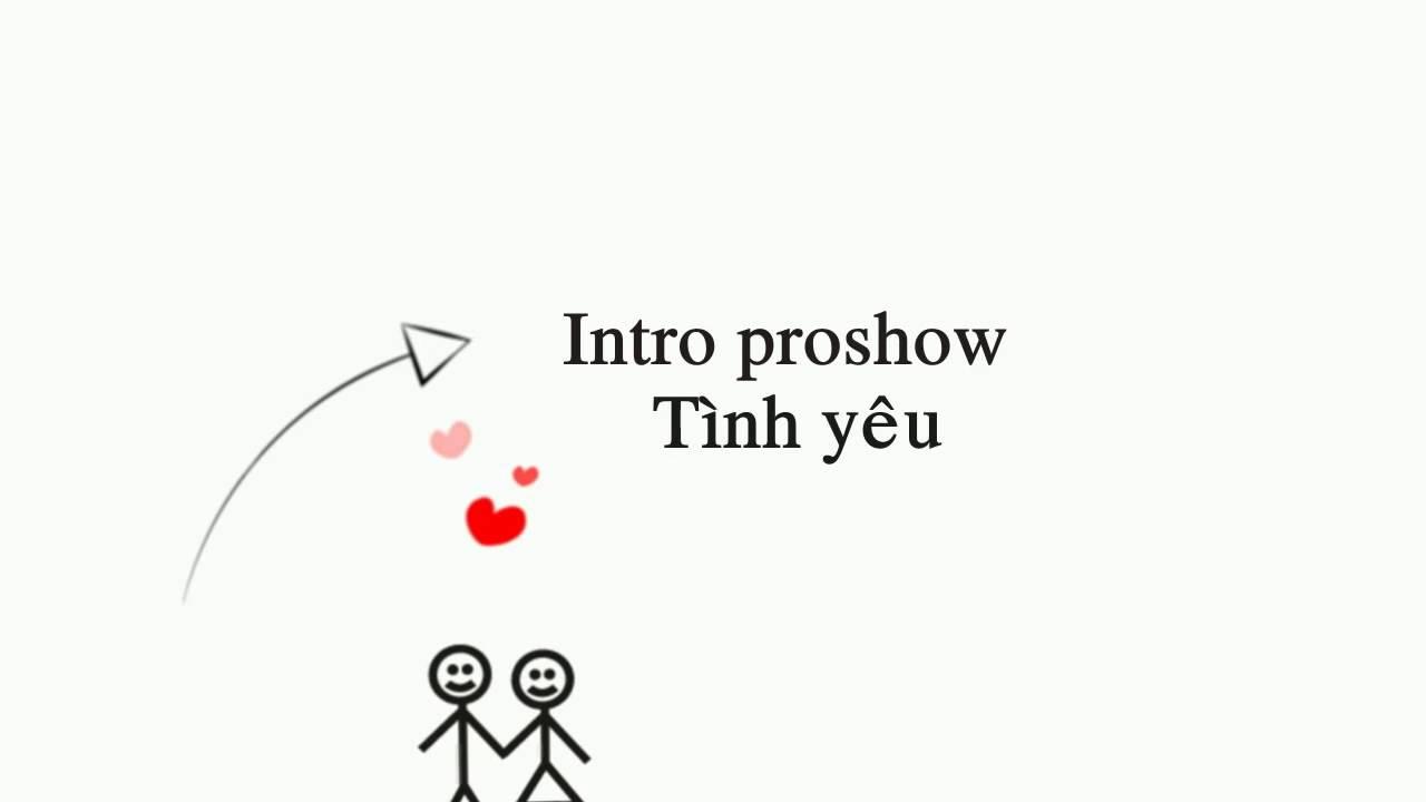 [SHARE] FREE INTRO PROSHOW VIẾT LỜI YÊU