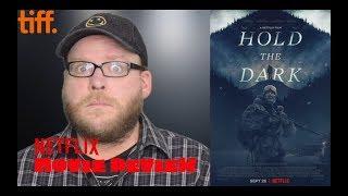 Hold the Dark | NETFLIX Movie Review | Jeffrey Wright Mystery | TIFF'18 | Spoiler-free