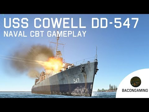 USS Cowell DD-547 - Naval CBT Gameplay - War Thunder Naval RB