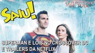 SUPERMAN E LOIS NO CROSSOVER DC, TRAILERS DA NETFLIX, MOGLI E AQUAMAN | NERD SAIU