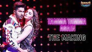 Tamma Tamma Again - The Making   Varun Dhawan   Alia Bhatt   Badrinath Ki Dulhania