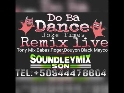 Do ba Dance [Tony Mix, Douyon, Black Mayco, Babas, Roger] Remix Live