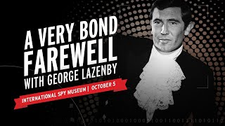 A Very Bond Farewell with George Lazenby