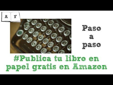 cómo-publicar-un-libro-en-papel-gratis-en-amazon-con-createspace
