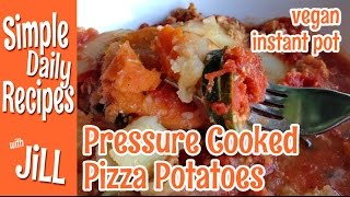 Pizza Potatoes Pressure Cooked With Instant Pot