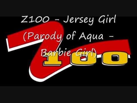 Z100 - Jersey Girl Parody of Aqua - Barbie Girl