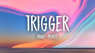Anne-Marie Trigger Lyrics.mp3