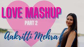 SHREYA GHOSHAL LOVE MASHUP 2   BY AAKRITTI MEHRA