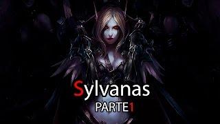 World of Warcraft el Lore de Sylvanas por Dange - Parte 1