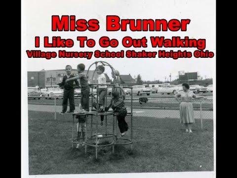 Miss Brunner - I Like To Go Out Walking - Village Nursery School Shaker Heights Ohio 1961