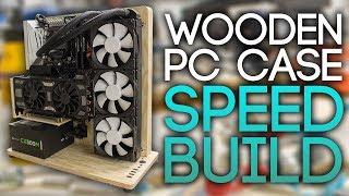 WOODEN PC CASE SPEED BUILD