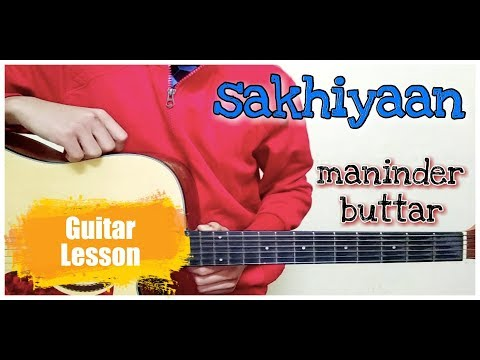 Sakhiyaan Song Guitar Lesson || Maninder Buttar || Easy Guitar Lesson || Guitar Strings
