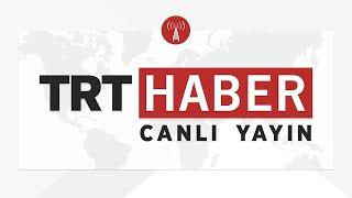 TRT Haber Canlı Yayın ᴴᴰ