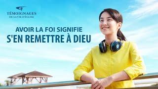 Témoignage chrétien en français 2020 « Avoir la foi signifie s'en remettre à Dieu »