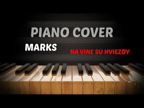 Marks - Na vine su Hviezdy (Piano Cover)