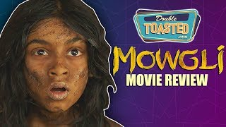 MOWGLI MOVIE REVIEW 2018 - DOUBLE TOASTED