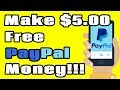 Make $5 Free PayPal Money! (PayPal Cash Payments) 🔥🔥🔥