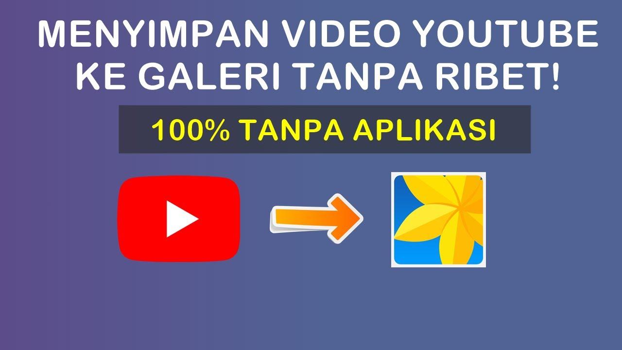 4 Cara Menyimpan Video Dari Youtube Tanpa Aplikasi 100 Work