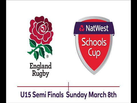 Natwest Schools Cup U15 Semi Finals March 8th