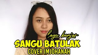 Download Mp3 Sangu Batulak | H. Anang Ardiansyah | Cover By Imjohanah
