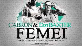 Cabron feat. Don Baxter - Femei (single 2011)