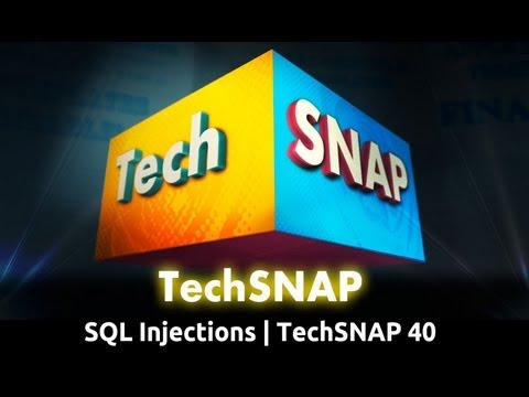 SQL Injections | TechSNAP 40