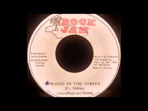 LEROY SIBBLES - Blood In The Street [1979]
