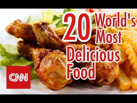 World's 20 most delicious food of CNN Travel