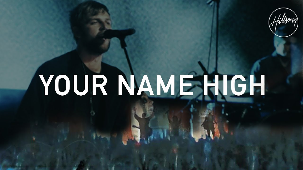 Your Name High - Hillsong Worship
