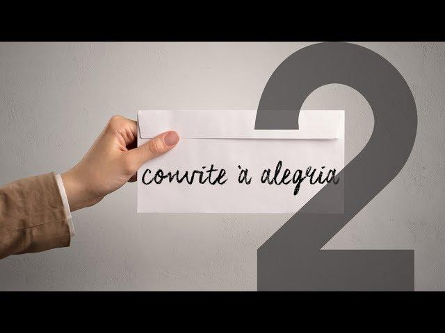 CONVITE À ALEGRIA - 2 de 4 - Humildade
