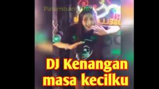 """DJ kenangan masa kecilku """"TERBARU"""" DJ Rosella"""